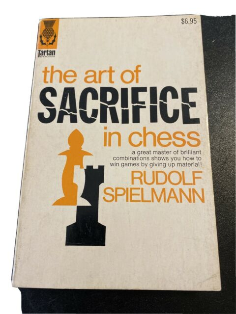 The Art of Sacrifice in Chess by Rudolf Spielmann FREE SHIPPING T2