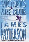 Violets are Blue by James Patterson (Hardback, 2001)
