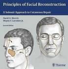 Principles of Facial Reconstruction: A Subunit Approach to Cutaneous Repair by Thieme Medical Publishers Inc (Hardback, 2009)