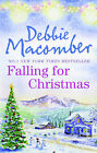 Falling for Christmas: A Cedar Cove Christmas / Call Me Mrs. Miracle: WITH A Cedar Cove Christmas AND Call Me Mrs. Claus by Debbie Macomber (Paperback, 2010)