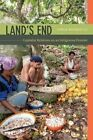 Land's End: Capitalist Relations on an Indigenous Frontier by Tania Murray Li (Hardback, 2014)