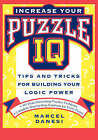 Increase Your Puzzle IQ: Tips and Tricks for Building Your Logic Power by Marcel Danesi (Paperback, 1997)