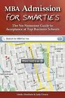 MBA Admission for Smarties: The No-Nonsense Guide to Acceptance at Top Business by Linda Abraham, Judy Gruen (Paperback / softback)
