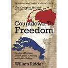 Countdown to Freedom by Willem Ridder 1434312291 Authorhouse 2007 Paperback