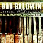 Betcha by Golly Wow: The Songs of Thom Bell by Bob Baldwin (CD, Jun-2012, eOne)