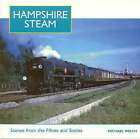 Hampshire Steam: A Full Colour Album of the 1950s and 1960s by Michael Welch (Paperback, 1999)