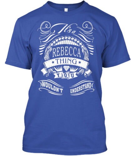 Its A Rebecca Thing Name It/'s You Wouldn/'t Understand Standard Unisex T-shirt