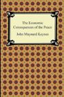 The Economic Consequences of the Peace by John Maynard Keynes (Paperback / softback, 2011)