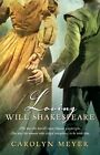 Loving Will Shakespeare by Assistant Professor Department of Professional Communication Carolyn Meyer (Paperback / softback, 2008)