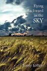 Flying Backward in the Sky by Jenny Lofters (Paperback / softback, 2009)