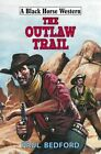 The Outlaw Trail by Paul Bedford (Hardback, 2015)