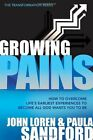 Growing Pains: How to Overcome Life's Earliest Experiences to Become All God Wants You to Be by Paula Sandford, John Loren (Paperback / softback, 2008)