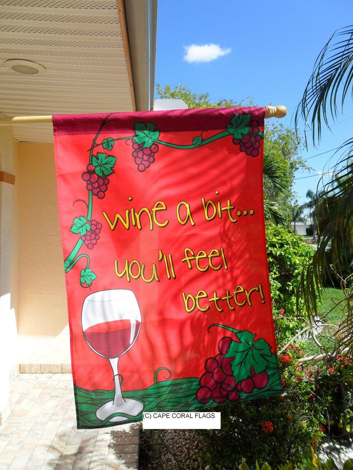 Wine A Bit You Ll Feel Better Garden House Banner Flag 28 X40 Sleeved Partyflag For Sale Online