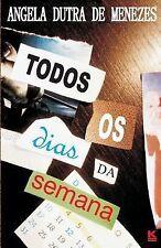 Todos OS Dias Da Semana by Angela Dutra de Menezes (2012, Paperback)