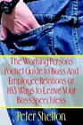 The Working Persons Pocket Guide to Boss and Employee Relations or 103 Ways