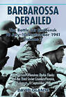 Barbarossa Derailed: The Battle for Smolensk 10 July-10 September 1941: The German Offensives on the Flanks and the Third Soviet Counteroffensive, 25 August-10 September 1941: v. 2 by Colonel David M. Glantz (Hardback, 2011)