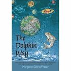 The Dolphin Way by Marg Gillrie Fraser 1450282245 iUniverse Com 2011 Paperback