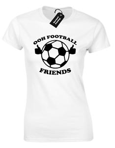 OOH FOOTBALL FRIENDS LADIES T SHIRT FUNNY JAY QUOTE SIMON JOKE GIFT