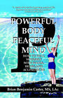 Powerful Body, Peaceful Mind: Healing Yourself With Foods, Herbs, and Acupressure by Brian (Paperback, 2004)