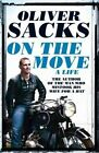 On the Move: A Life by Oliver Sacks (Hardback, 2015)