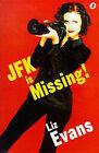 JFK is Missing! by Liz Evans (Paperback, 1998)
