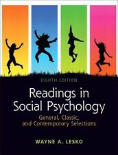 Readings in Social Psychology : General, Classic, and Contemporary Selections by Wayne A. Lesko (2011, Paperback, Revised)