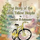 The Story of the Little Yellow Bicycle by Heather R Ashmore (Paperback / softback, 2012)