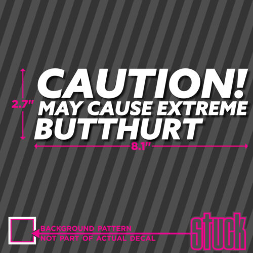 vinyl decal sticker bumper funny fast butt Caution May Cause Extreme Butthurt