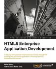 HTML5 Enterprise Application Development by Nehal Shah, Gabriel Jose Balda Ortiz (Paperback, 2013)