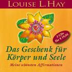 Das Geschenk für Körper und Seele von Louise L. Hay (2008)