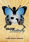 Iron Butterfly: A Novel of Africa by Clara Whaley Perkins (Hardback, 2011)