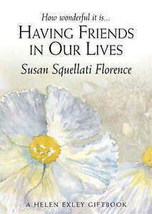 Having-Friends-in-Our-Lives-Journeys-S-Florence-Susan-Squellati-Very-Good