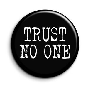 X Files Trust No One Quote Button Pin Badge Novelty Cult Gift Tv 38mm 1 5 Ebay