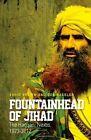 Fountainhead of Jihad: The Haqqani Nexus, 1973-2012 by Don Rassler, Vahid Brown (Hardback, 2013)