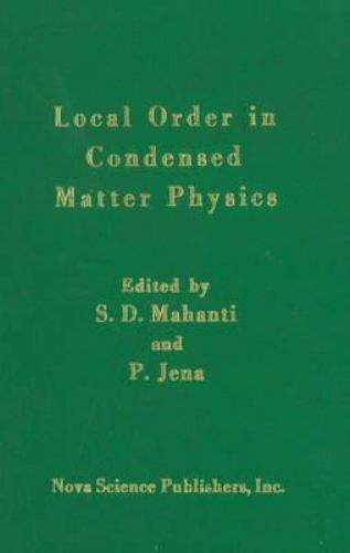 Local Order in Condensed Matter Physics, Hardcover by Mahanti, S. D.; Jena, P...