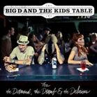 for The Damned The Dumb & The Delirious Big D and The Kids T 0603967144925