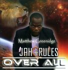 Jah Rules Over All by Matthew Greenidge (CD, Jahlight Records)