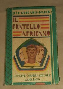 Il fratello africano di Joao Leocadio Imeira - R. Carabba Editore, 1931