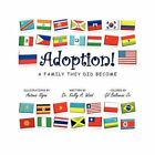 Adoption a Family They DID Become 9781456841607 by Dr Kelly A. Wood Book