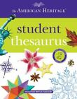 The American Heritage Student Thesaurus by Susannah LeBaron, Paul Hellweg, American Heritage Dictionary Editors and Joyce LeBaron (2012, Hardcover)