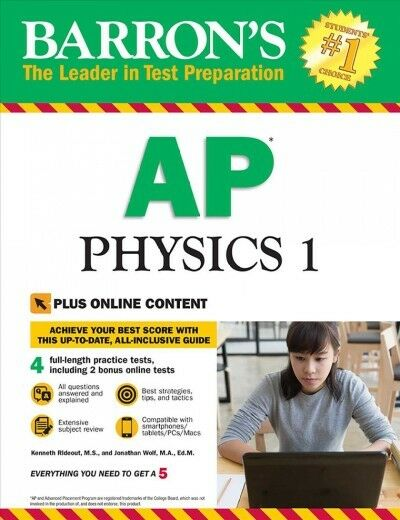 Barron's AP Physics 1 : With Bonus Online Tests by Jonathan Wolf M A  Ed M   and Kenneth Rideout M S  (2018, Paperback)