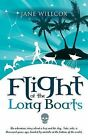 Flight of the Longboats: An Adventure Story About a Boy and His Dog, Tutu, Who, a Thousand Years Ago, Landed by Mistake at the Bottom of the World. by Jane Willcox (Paperback, 2013)