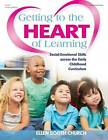 Getting to the Heart of Learning: Social-Emotional Skills Across the Early Childhood Curriculum by Ellen Booth Church (Paperback / softback, 2015)
