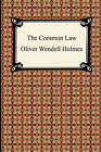 The Common Law by Oliver Wendell Holmes (Paperback / softback, 2005)