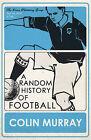 A Random History of Football by Colin Murray (Paperback, 2010)