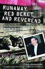 Runaway, Red Beret, and Reverend: The Remarkable Story of Mike MCDade by John Alexander (Paperback, 2012)