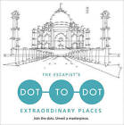 The Escapist's Dot-to-Dot: Extraordinary Places by Toby Melville-Brown (Paperback, 2016)