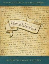 Letters to the Thessalonians : An in-Depth Study of 1st and 2nd Thessalonians...