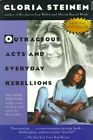 Outrageous Acts and Everyday Rebellions 9780805042023 by Gloria Steinem