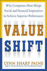 Value Shift: Why Companies Must Merge Social and Financial Imperatives to Achieve Superior Performance by Lynn S. Paine (Hardback, 2002)
